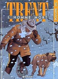Trent, tome 1 : L'homme mort par  Rodolphe