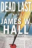 Dead Last, James W. Hall, 0312607326