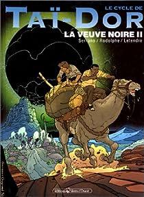 Le Cycle de Tai-Dor. La Veuve noire 1, tome 4 par Serrano