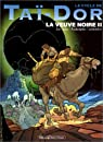 Le Cycle de Tai-Dor. La Veuve noire 1, tome 4 par Jean-Luc Serrano