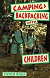 Camping and Backpacking with Children, Steven Boga, 0811725227