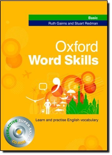 Oxford Word Skills Basic: Student's Pack (book and CD-ROM): Learn and Practise English Vocabulary by Gairns, Ruth, Redman, Stuart (2008) (Cool Words Beginning With E)