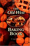 The Old West Baking Book, Lon Walters, 0873586379