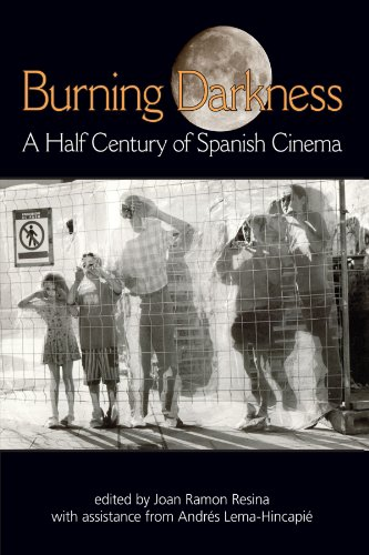Burning Darkness: A Half Century of Spanish Cinema (SUNY series in Latin American and Iberian Thought and Culture)