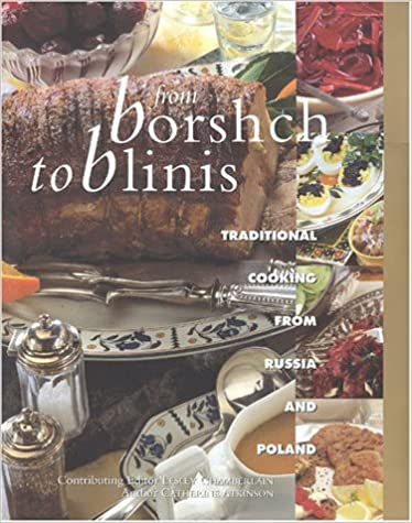 Book From Borshch to Blinis: Great Traditional Cooking from Russia and Poland