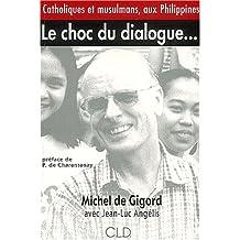 CHOC DU DIALOGUE (LE) : CATHOLIQUES ET MUSULMANS AUX PHILIPPINES