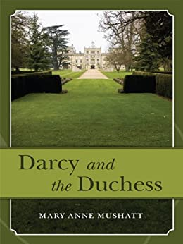 Darcy and the Duchess by [Mushatt, Mary Anne ]