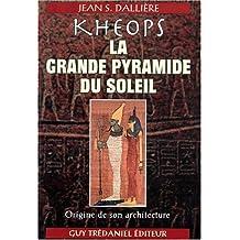KHEOPS : LA GRANDE PYRAMIDE DU SOLEIL
