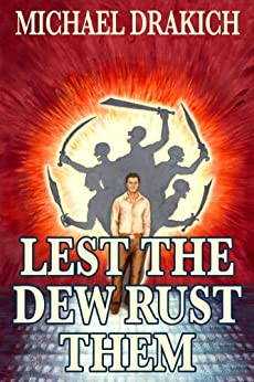 Lest The Dew Rust Them by [Drakich, Michael]