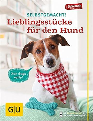 Selbstgemacht Lieblingsstücke Für Den Hund Gu Tier Spezial Amazon