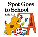 Spot Goes to School, Eric Hill, 1417635770