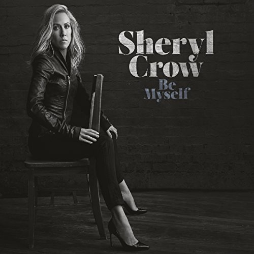 Sheryl Crow - Be Myself - Zortam Music