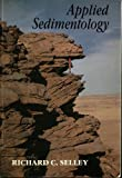 Applied Sedimentology, Selley, Richard C., 0126363668