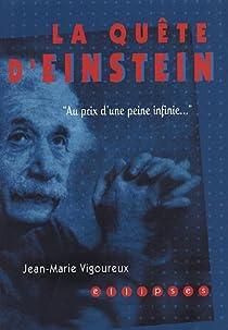 Le quête d'Einstein : Au prix d'une peine infinie... par Vigoureux