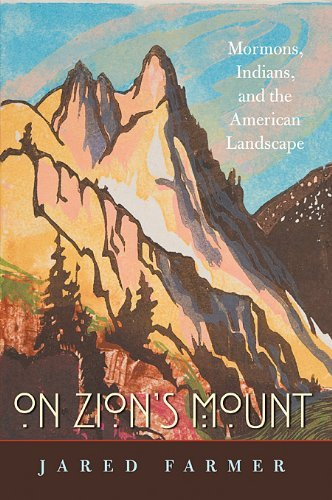 Download On Zion's Mount: Mormons, Indians, and the American Landscape pdf