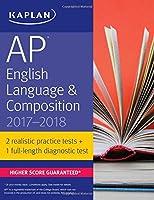 AP English Language & Composition 2017-2018 (Kaplan Test Prep)