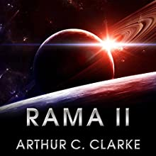 Rama II: Rama Series, Book 2 Audiobook by Arthur C. Clarke Narrated by Toby Longworth