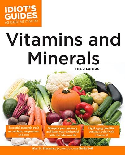 The Complete Idiot's Guide to Vitamins and Minerals, 3rd Edition