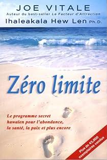 Zéro limite : Le programme secret hawaïen pour l'abondance, la santé, la paix et plus encore par Vitale