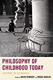 img - for Philosophy of Childhood Today: Exploring the Boundaries book / textbook / text book