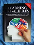 Learning Legal Rules : A Student's Guide to Legal Method and Reasoning, Holland, James A. and Webb, Julian S., 1854315358