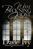 What Beck'ning Ghost, Dayle Ivy, 0615829899