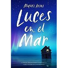 Luces en el Mar: A veces necesitamos perdernos para poder encontrarnos (Spanish Edition)