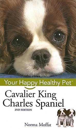 Cavalier King Charles Spaniel: Your Happy Healthy Pet (King Charles Cavalier Book)