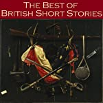 The Best of British Short Stories | Arthur Conan Doyle,Robert Louis Stevenson,Stacy Aumonier,D. H. Lawrence,W. W. Jacobs,Charles Dickens,Joseph Conrad
