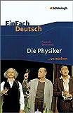 EinFach Deutsch ...verstehen. Interpretationshilfen: EinFach Deutsch ...verstehen: Friedrich Dürrenmatt: Die Physiker