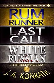 Jack Daniels Series - Three Thriller Novels (Rum Runner #9, Last Call #10, White Russian #11) (Jacqueline &quo