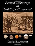 French Castaways at Old Cape Canaveral, Douglas Armstrong, 1467977152