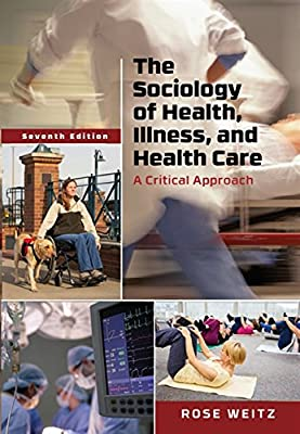 The Sociology of Health, Illness, and Health Care: A Critical Approach                         (Paperback)