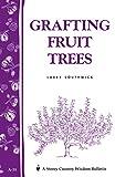 Grafting Fruit Trees: Storey's Country Wisdom