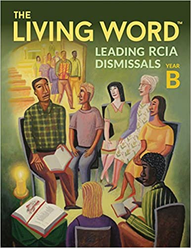 Book The Living Word™: Leading RCIA Dismissals, Year B