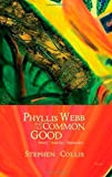 Phyllis Webb and the Common Good, Stephen Collis, 0889225591