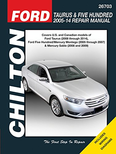 Ford Taurus & Five Hundred 2005-14 Repair Manual: Covers U.S. and Canadian models of Ford Taurus (2008 through 2014), Ford Five Hundred/Mercury ... Sable (2008 & 2009) (Chilton Automotive) (Ford Models Taurus)