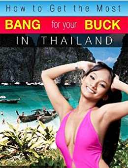 How to Get the Most Bang for Your Buck in Thailand by [Schwarz, Mike]