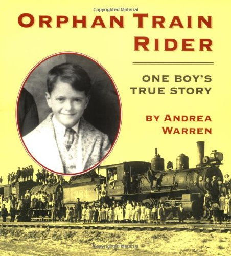 Rider Trains - Orphan Train Rider: One Boy's True Story