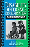 img - for Disability, Difference, Discrimination: Perspectives on Justice in Bioethics and Public Policy book / textbook / text book