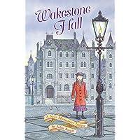 Wakestone Hall (Stella Montgomery, Book 3)
