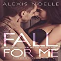Fall for Me Audiobook by Alexis Noelle Narrated by Julie Griffin
