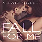 Fall for Me   Alexis Noelle