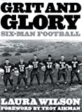 img - for Grit and Glory: Six-Man Football book / textbook / text book