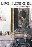 Live Nude Girl, Kathleen Rooney, 1557288917