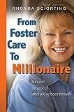 From Foster Care to Millionaire, Rhonda Sciortino, 0982003404
