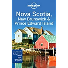 Lonely Planet Nova Scotia, New Brunswick & Prince Edward Island 4th Ed.: 4th Edition