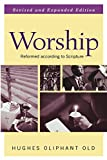 img - for Worship, Revised and Expanded Edition: Reformed according to Scripture book / textbook / text book