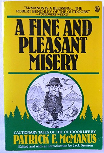 A Fine And Pleasant Misery - Cautionary Tales Of The Outdoor Life
