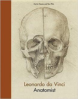 Leonardo da Vinci: Anatomist: Amazon.es: Martin Clayton, Ron ...